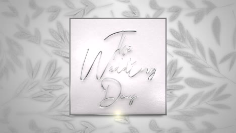 Closeup-text-The-Wedding-Day-and-vintage-frame-with-flowers-motion