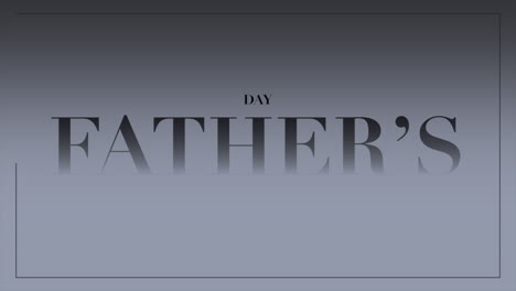 Animation-text-Fathers-day-on-grey-fashion-and-minimalism-background-with-geometric-frame