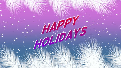 Animated-closeup-Happy-Holidays-text-and-winter-landscape-with-snowflakes-and-Christmas-tree-branches-on-holiday-background