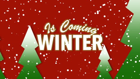 Animated-closeup-Winter-is-Coming-text-and-winter-landscape-with-trees-and-snow-on-holiday-background-2