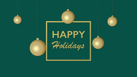 Animated-closeup-Happy-Holidays-text-and-gold-Christmas-balls-on-green-holiday-background