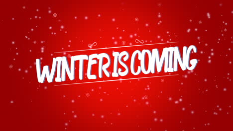 Animated-closeup-Winter-is-Coming-text-and-fly-white-snowflakes-on-snow-red-background