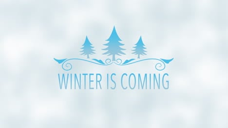 Animated-closeup-Winter-is-Coming-text-blue-Christmas-trees-on-snow-background