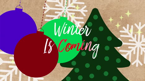 Animated-closeup-Winter-is-Coming-text-and-white-snowflakes-with-tree-and-balls-on-holiday-background