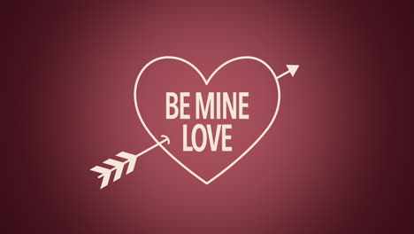 Animated-closeup-Be-Mine-Love-text-with-motion-arrow-on-Valentines-day-background