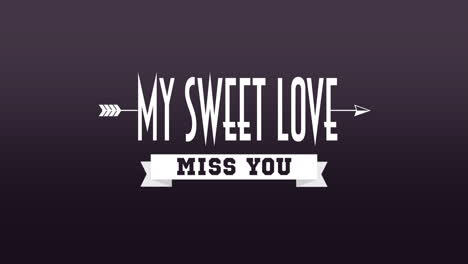 Animated-closeup-My-Sweet-Love-and-Miss-You-text-with-motion-arrow-on-Valentines-day-background