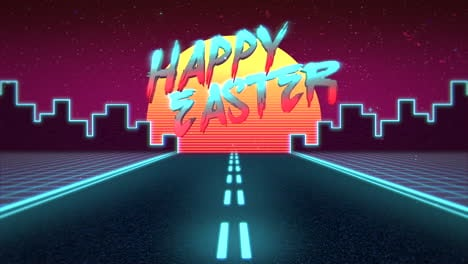 Animation-text-Happy-Easter-and-and-neon-road-and-city-retro-background-in-90-style