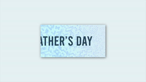 Animation-text-Fathers-day-on-blue-fashion-and-minimalism-background-5