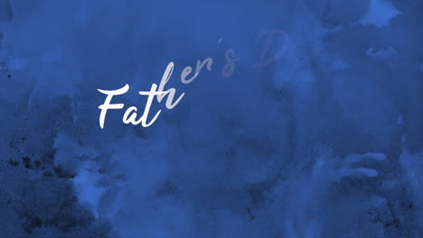 Animation-text-Fathers-day-on-blue-fashion-and-paint-background
