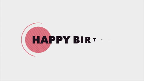 Animation-text-Happy-Birthday-on-white-fashion-and-minimalism-background-with-geometric-red-circle